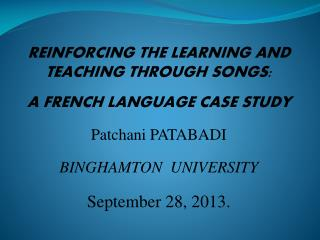 REINFORCING THE LEARNING AND TEACHING THROUGH SONGS: A FRENCH LANGUAGE CASE STUDY