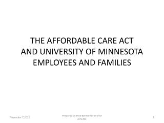 THE AFFORDABLE CARE ACT AND UNIVERSITY OF MINNESOTA EMPLOYEES AND FAMILIES