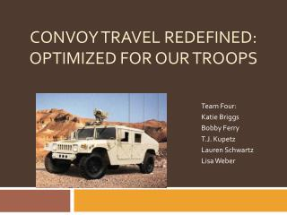 Convoy Travel Redefined: Optimized for our troops