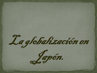 La globalización en Japón.