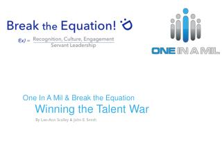 One In A Mil & Break the Equation Winning the Talent War