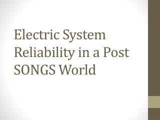 Electric System Reliability in a Post SONGS World