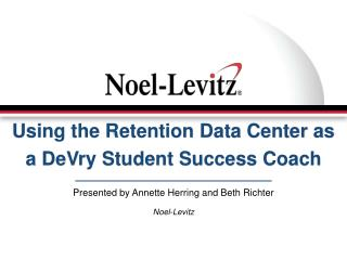 Using the Retention Data Center as a DeVry Student Success Coach