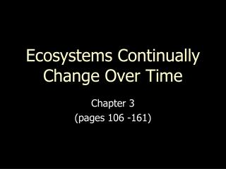 Ecosystems Continually Change Over Time