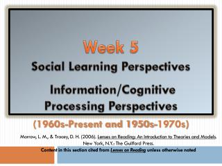 Week 5 Social Learning Perspectives  Information/Cognitive  Processing Perspectives