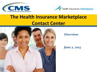 The Health Insurance Marketplace  Contact Center