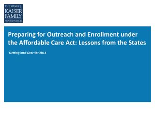 Preparing  for Outreach and Enrollment under the Affordable Care Act: Lessons from the States