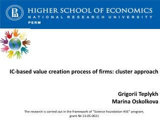 IC-based  value creation process of firms: cluster approach Grigorii Teplykh Marina Oskolkova