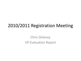 2010/2011 Registration Meeting