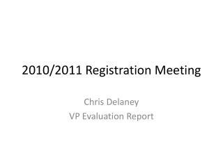 2010/2011 Registration Meeting