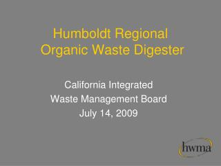Humboldt Regional       Organic Waste Digester