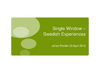 Single Window � Swedish Experiences