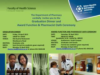 AWARD FUNCTION AND PHARMACIST OATH CEREMONY DATE :	  	Saturday, 20 April 2013