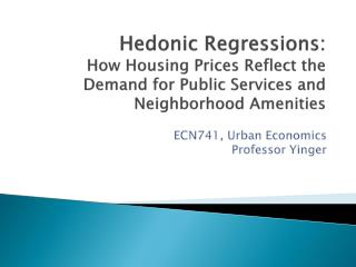 ECN741, Urban Economics Professor  Yinger