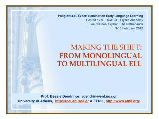 Poliglotti4.eu Expert Seminar on Early Language Learning Hosted by MERCATOR, Fryske Akademy