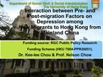 Interaction between Pre- and Post-migration Factors on Depression among  New Migrants to Hong Kong from Mainland China