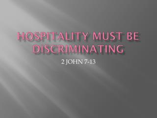 HOSPITALITY MUST BE DISCRIMINATING