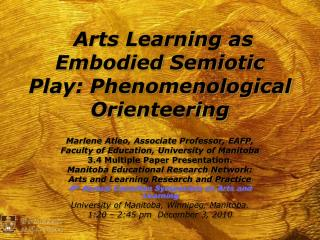 Arts Learning as Embodied Semiotic Play: Phenomenological Orienteering