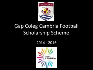 Gap  Coleg  Cambria Football Scholarship Scheme