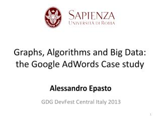 Graphs, Algorithms and Big Data: the Google  AdWords  Case study