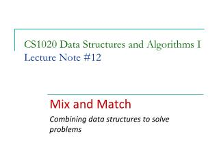 CS1020 Data Structures and Algorithms I Lecture Note # 12