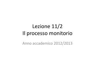 Lezione 11/ 2 Il processo monitorio