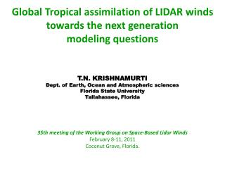 Global Tropical assimilation of LIDAR winds towards the next generation  modeling questions