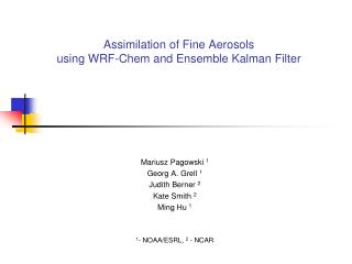Assimilation  of  Fine Aerosols  using  WRF- Chem  and Ensemble  Kalman  Filter