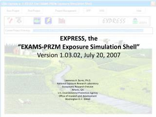 "EXPRESS, the ""EXAMS-PRZM Exposure Simulation Shell"" Version 1.03.02, July 20, 2007"