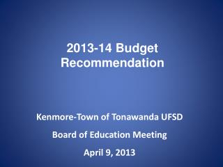 2013-14  Budget Recommendation