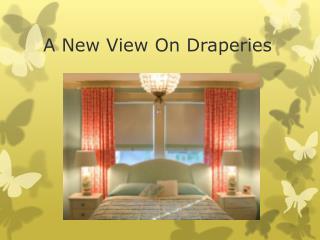A New View  O n Draperies