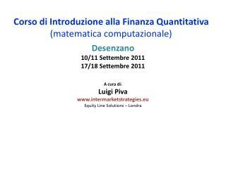 Corso di Introduzione alla Finanza Quantitativa ( matematica computazionale )
