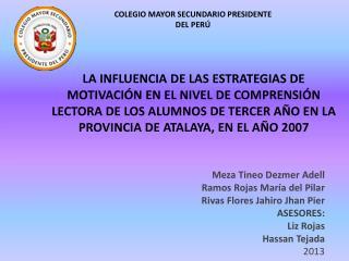 Meza Tineo Dezmer Adell Ramos Rojas María del Pilar Rivas Flores Jahiro Jhan  Pier ASESORES: