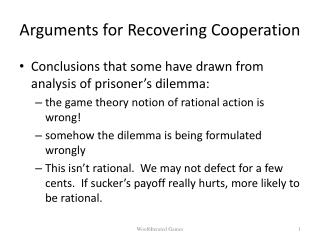 Arguments for Recovering Cooperation