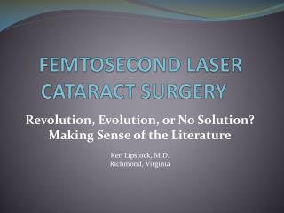 FEMTOSECOND LASER CATARACT SURGERY