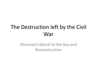The Destruction left by the Civil War