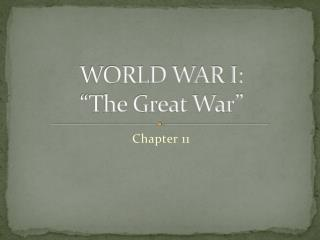 "WORLD WAR I:   ""The Great War"""