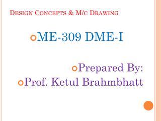 Design Concepts & M/c Drawing