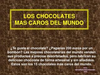 LOS CHOCOLATES MAS CAROS DEL MUNDO