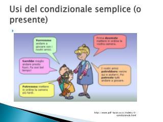 Usi  del condizionale semplice  (o  presente )