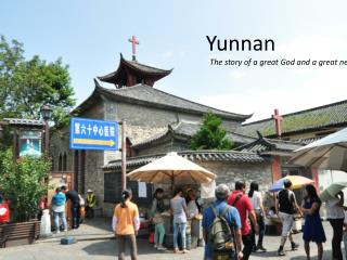 Yunnan   The story of a great God and a great need