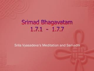 Srimad Bhagavatam 1.7.1  -  1.7.7