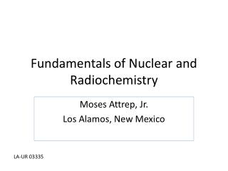 Fundamentals of Nuclear and Radiochemistry