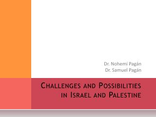 Challenges and Possibilities in Israel and Palestine