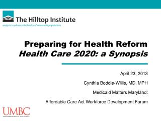Preparing for Health Reform  Health Care 2020: a Synopsis