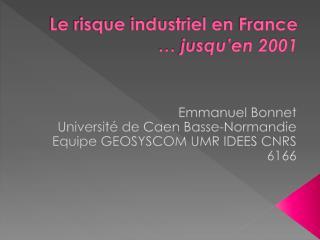Le risque industriel en  France �  jusqu�en 2001