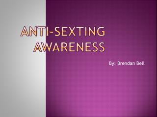Anti-sexting awareness