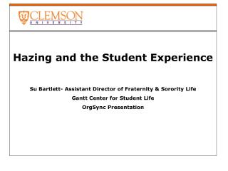 Hazing and the Student Experience Su Bartlett- Assistant Director of Fraternity & Sorority Life