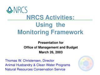 NRCS Activities:   Using  the  Monitoring Framework