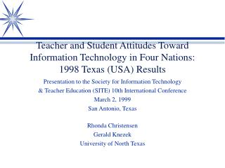 Teacher and Student Attitudes Toward Information Technology in Four Nations: 1998 Texas USA Results